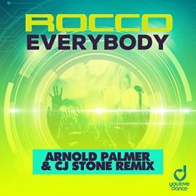 ROCCO - EVERYBODY (ARNOLD PALMER & CJ STONE REMIX)